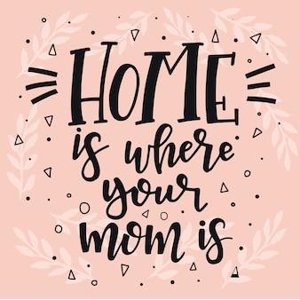 집은 엄마가 손으로 그린 타이포그래피 포스터입니다. 개념적 필기 구 가정 및 가족, 손으로 글자 붓글씨 디자인. 문자 쓰기.