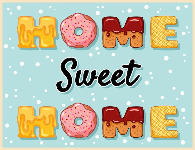 Home sweet home cute funny lettering