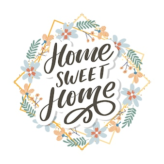 'home sweet home' hand lettering, quarantine pandemic letter text words calligraphy   illustration slogan