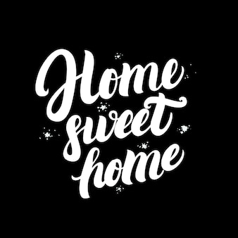 Home sweet home hand written lettering poster.