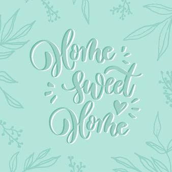 Home sweet home - lettering card.