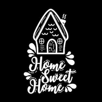 Home sweet home typography design