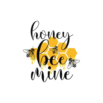 Honey bee mine quote lettering illustration