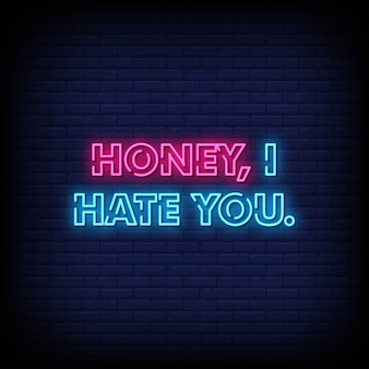 Honey, i hate you neon signs style text