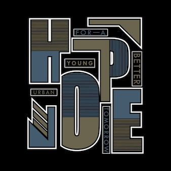 Hope art modern graphic typography