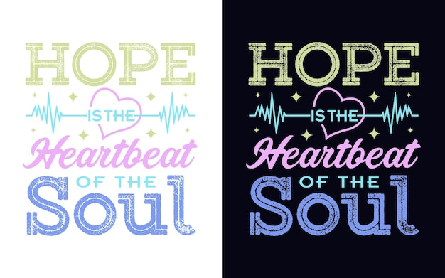 Hope is the heartbeat of the soul motivational quote typography design