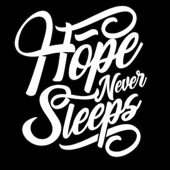 Hope never sleeps