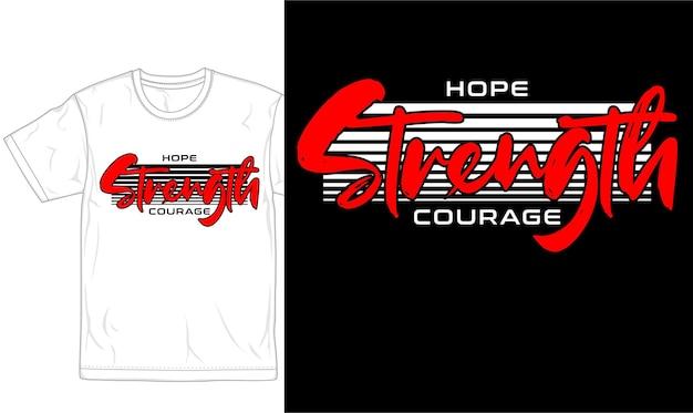 希望の強さ勇気引用tシャツデザイングラフィック