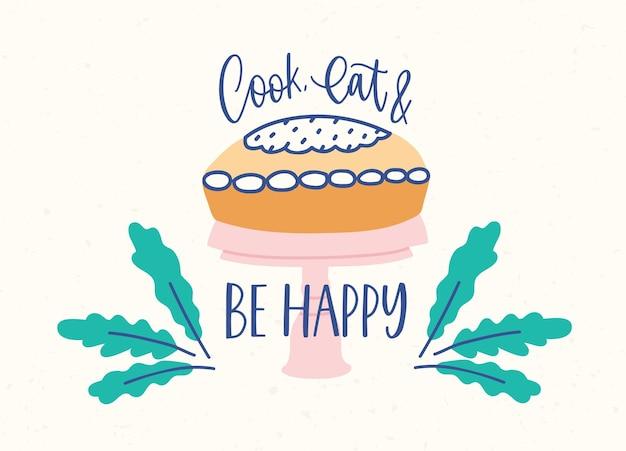 スタンドにおいしいケーキやパイを載せた横長のバナーテンプレートと、筆記体の書道フォントで手書きされたクック、イートアンドビーハッピーのフレーズ。モダンなフラットスタイルのカラフルなベクトルイラスト。