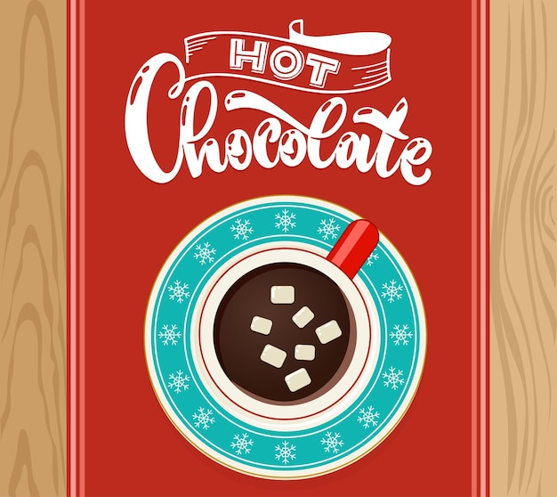 Hot chocolate cup with marshmallow on wooden table top view. coffee cup vector illustration. hand lettering quote.