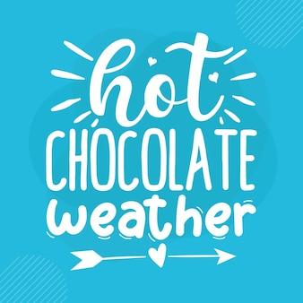 Горячий шоколад погода премиум зимние надписи векторный дизайн