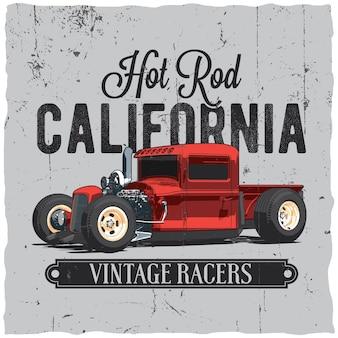 T- 셔츠 및 인사말 카드 라벨 디자인을위한 핫로드 캘리포니아 빈티지 포스터