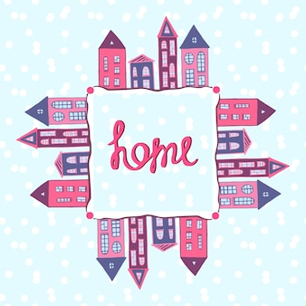 Houses background. home lettering. winter street with snow. vector houses frame, banner.