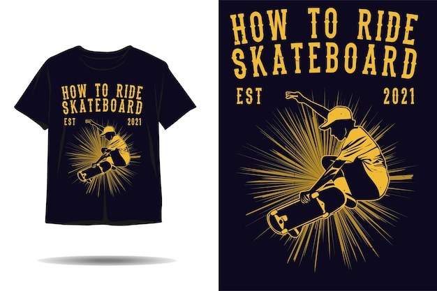 How to ride skateboard silhouette tshirt design