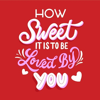 How sweet it is to be loved by you lettering