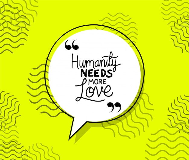 Humanity needs more love quote