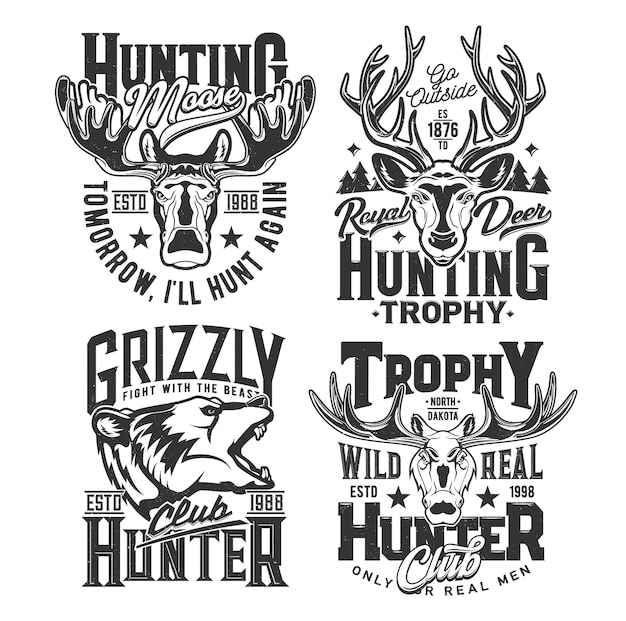 Hunting shirt prints, hunt club trophy animals, vector wild deer, elk and bear emblems. hunter club adventure, forest and mountain animals, moose head and north dakota hunt quotes for t-shirt prints