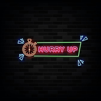 Hurry up neon signs   design template neon sign