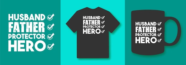 Husband father protector hero typography quotes tshirt and merchandise