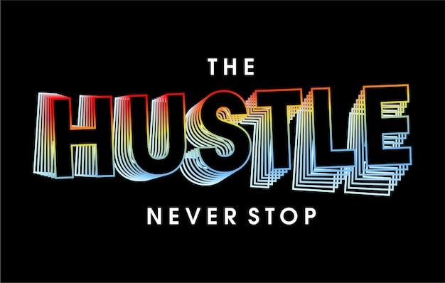 Суета никогда не останавливается мотивационные цитаты вдохновляющий дизайн футболки графический вектор