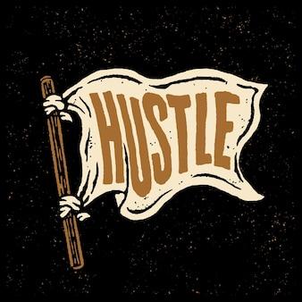 Hustle typography on flag illustration
