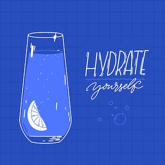Hydrate yourself water glass slice lemon and bubbles motivational quote on blue healthy lifestyle