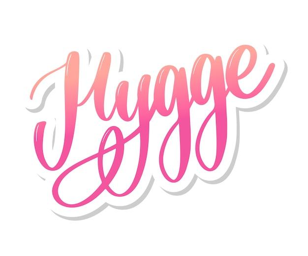 Hygge, danish word lettering