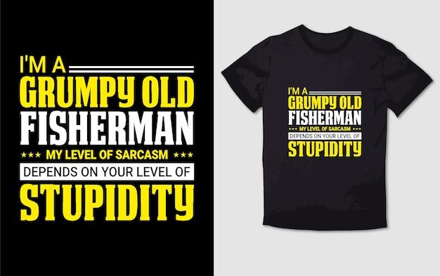 Я сварливый старый рыбак, мой уровень сарказма зависит от вашего уровня глупости типографика дизайн футболки