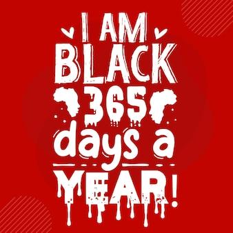 私は年中無休で黒人ですプレミアムタイポグラフィベクトルデザイン