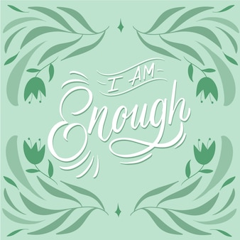 I am enough quote lettering