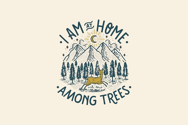 I am at home among trees
