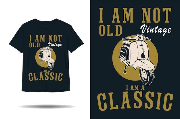I am not old i am a classic vintage silhouette tshirt design