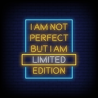 I am not perfect but i am limited edition neon signs style text
