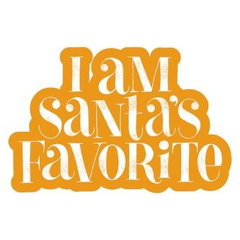 I am santass favorite handdrawn lettering for christmas time