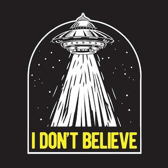 I don't believe in ufo