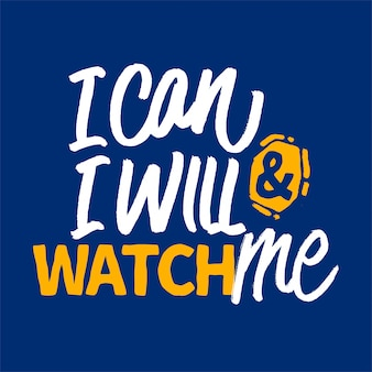 I can and i will watch me lettering motivational quote