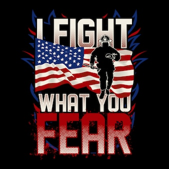 I fight what you fear