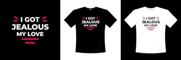 愛のタイポグラフィtシャツのデザインに嫉妬しました。愛、ロマンチックなtシャツ。
