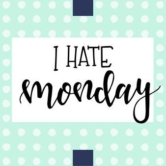 Ненавижу понедельник рисованной типографики