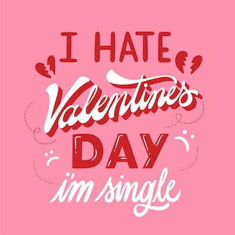 私はバレンタインデーが嫌いです私は単一のメッセージです