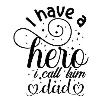 私は彼をお父さんと呼ぶヒーローがいますユニークなタイポグラフィ要素プレミアムベクターデザイン