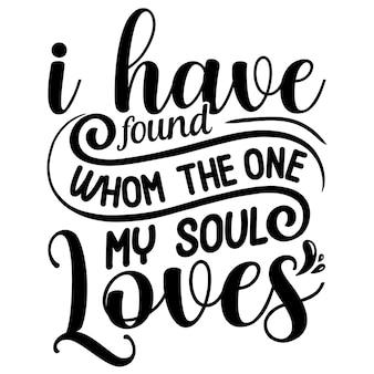 Я нашел того, кого любит моя душа, надпись в уникальном стиле premium vector файл дизайна