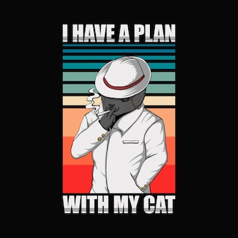 I have a plan with my cat retro illustration