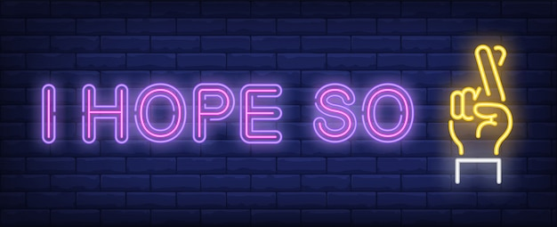I hope so neon sign