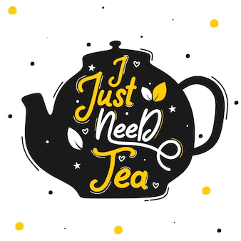 I just need tea