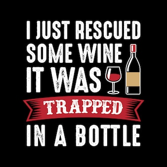 I just rescued some wine