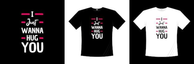 I just wanna hug you typography