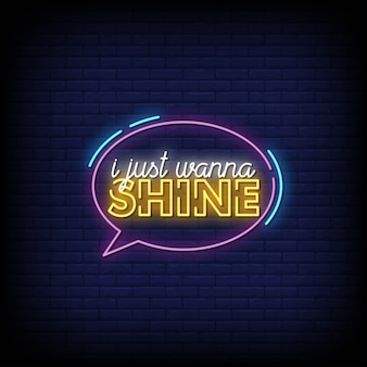 I just wanna shine neon signs style text