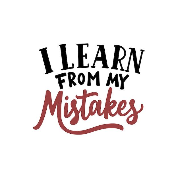 나는 내 실수로부터 배웁니다. 영감을 주고 동기를 부여하는 손글씨 타이포그래피 인용 디자인