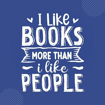 Мне нравятся книги больше, чем люди чтение цитат дизайн вектор premium векторы